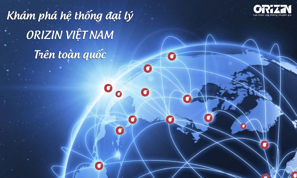 Hệ Thống Đại Lý Orizin Việt Nam