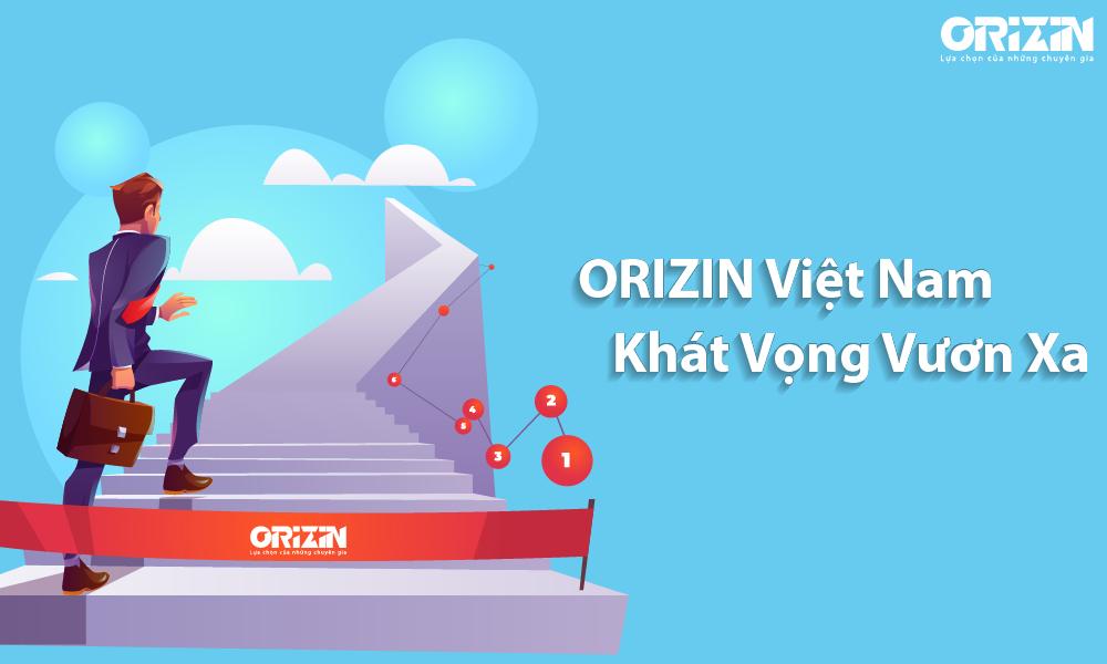 Công ty Cổ phần Orizin Việt Nam - Tự hào chặng đường phát triển